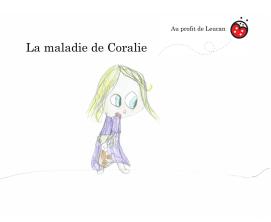 La maladie de Coralie